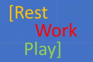 Rest, Work & Play