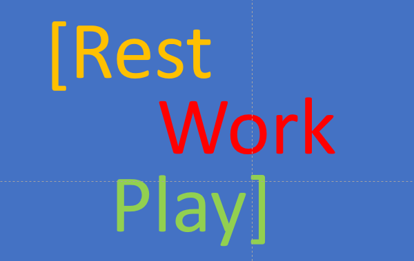 Rest, Work & Play