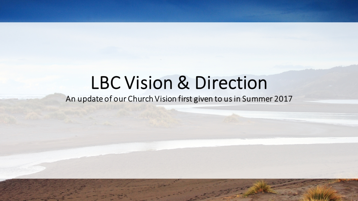 Thinking about the New Year (part 2): LBC Vision & Direction Update