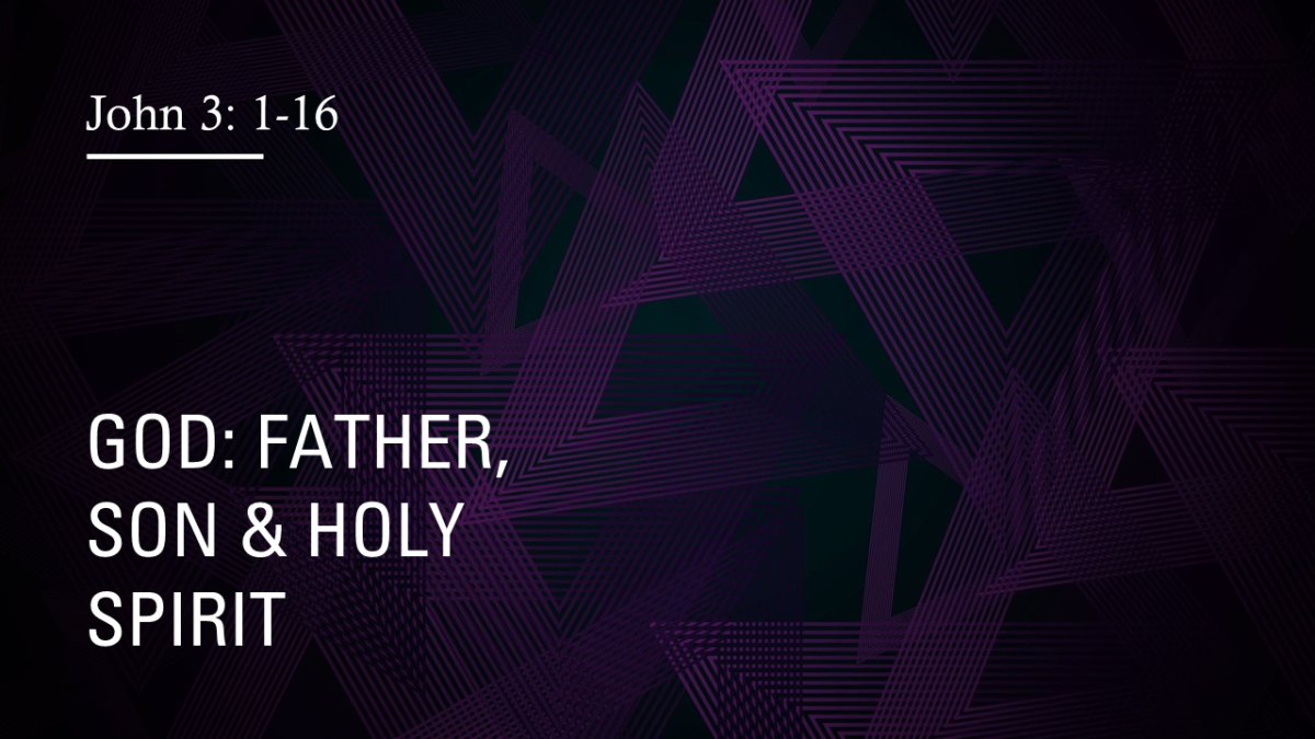 God: Father, Son & Holy Spirit